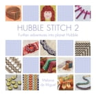 Hubble Stitch 2: Further adventures into planet Hubble (Fixed Layout) by Melanie de Miguel