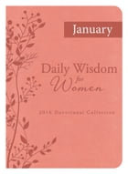 Daily Wisdom for Women 2016 Devotional Collection - JANUARY 2016 by Compiled by Barbour Staff