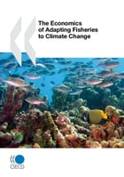 The Economics of Adapting Fisheries to Climate Change by Collective