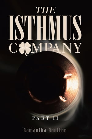 The Isthmus Company: Part II