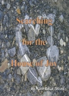 Searching for the House of Joy by Ruth Calia Stives
