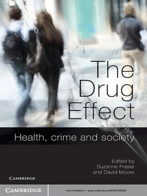The Drug Effect Health,  Crime and Society