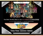 Tera-Tom Genius Series - Hadoop Architecture and SQL by Tom Coffing