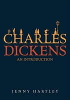 Charles Dickens: An Introduction by Jenny Hartley