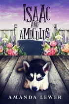 Isaac and Amiculus by Amanda Lewer