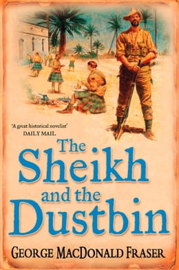 Book The Sheik and the Dustbin by George MacDonald Fraser