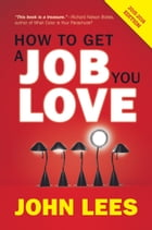 How To Get A Job You Love 2015-2016 Edition by John Lees