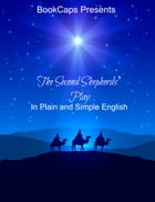 The Second Shepherds' Play In Plain and Simple English by Anonymous