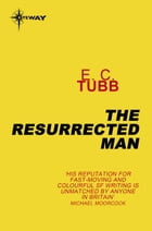 The Resurrected Man by E. C. Tubb