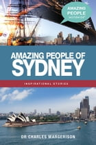 Amazing People of Sydney by Charles Margerison