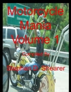 Motorcycle Mania Volume 1 by Stephen Shearer
