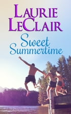 Sweet Summertime by Laurie LeClair
