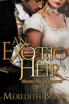 An Exotic Heir: A Traditional Regency Romance by Meredith Bond