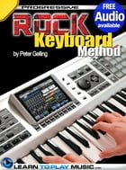 Rock Keyboard Lessons: Teach Yourself How to Play Keyboard (Free Audio Available) by LearnToPlayMusic.com