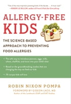 Allergy-Free Kids: The Science-Based Approach to Preventing Food Allergies by Robin Nixon Pompa