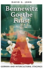 Bennewitz, Goethe, 'Faust': German and Intercultural Stagings by David G. John