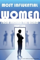 Most Influential Women From Around the World Top 100 by alex trostanetskiy