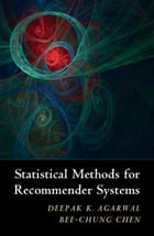 Statistical Methods for Recommender Systems by Deepak K. Agarwal