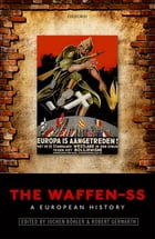 The Waffen-SS: A European History