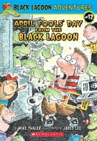 April Fools' Day from the Black Lagoon by Mike Thaler
