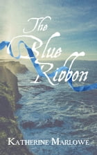 The Blue Ribbon by Katherine Marlowe