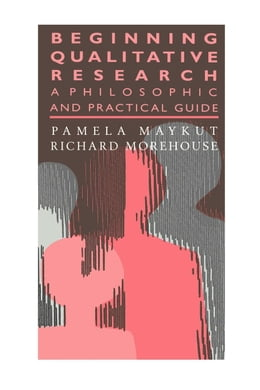 Book Beginning Qualitative Research by Maykut, P.