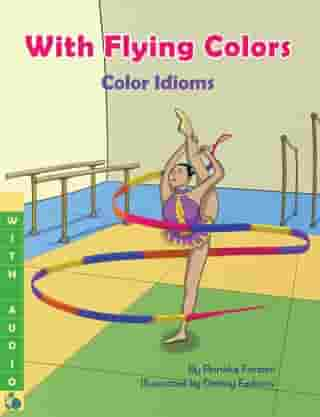 With Flying Colors: Color Idioms (A Multicultural Book) - With Audio