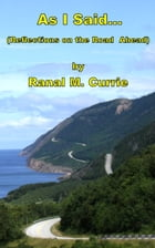 As I Said: Reflections on the Road Ahead by Ranal Currie