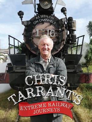Chris Tarrant's Extreme Railway Journeys