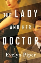 The Lady and Her Doctor by Evelyn Piper