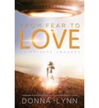 From Fear to Love by Donna Lynn