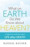What on Earth Do We Know about Heaven? 890fd4c1-0d05-47cf-98ee-d2b345d7f4a0