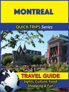 Montreal Travel Guide (Quick Trips Series): Sights, Culture, Food, Shopping & Fun by Melissa Lafferty
