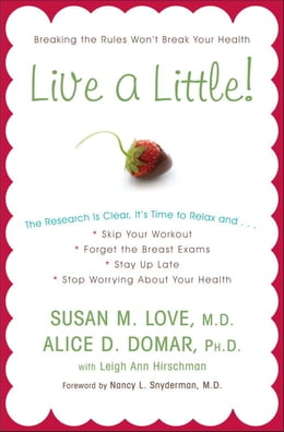 Book Live a Little! by Alice D. Domar, Ph.D.