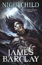 Nightchild: The Chronicles of the Raven 3 by James Barclay