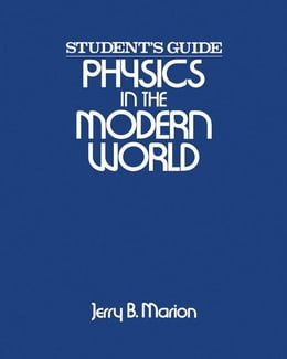 Book Physics in the Modern World: Student's Guide by Marion, Jerry