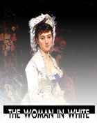 The Woman in White by William Wilkie Collins