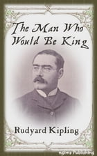 The Man Who Would Be King (Illustrated + Audiobook Download Link + Active TOC) by Rudyard Kipling