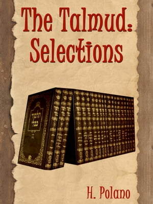 The Talmud: Selections by H. Polano