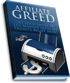 Affiliate Greed by Anonymous