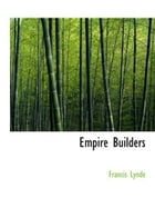 Empire Builders by Francis Lynde