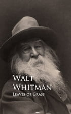 Leaves of Grass: Bestsellers and famous Books by Walt Whitman
