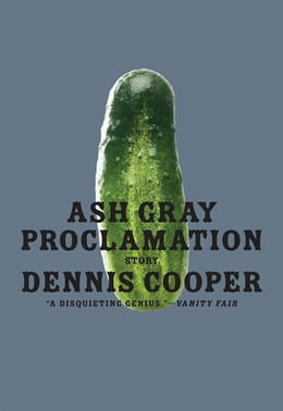 Book Ash Gray Proclamation by Dennis Cooper