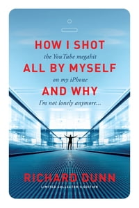 """How I Shot the YouTube Megahit """"All by Myself"""" on My iPhone and Why I'm Not Lonely Anymore"""