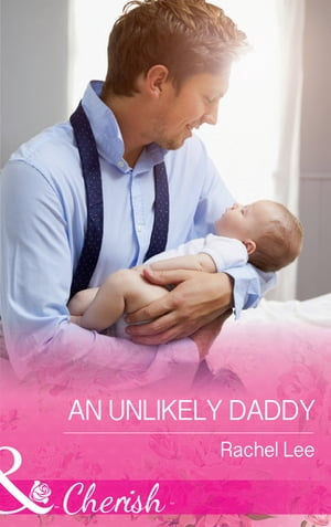 An Unlikely Daddy (Mills & Boon Cherish) (Conard County: The Next Generation,  Book 36)