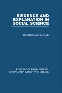Evidence and Explanation in Social Science: An Inter-disciplinary Approach