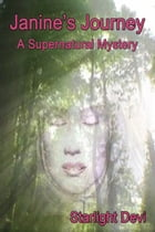 Janine's Journey: A Supernatural Mystery