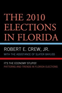 The 2010 Elections in Florida: It's The Economy, Stupid!
