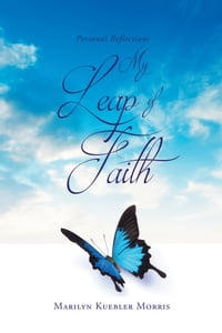 Personal Reflections My Leap of Faith