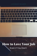 How to Love Your Job (Job Hunting) photo